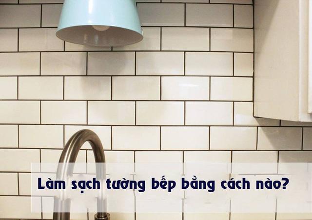 Hướng dẫn nhỏ giúp bạn dọn sạch tường bếp khỏi những vết dơ và vàng ố từ dầu mỡ